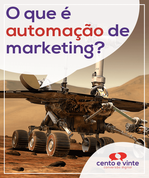 o-que-e-automação-de-marketing-marketing-digital-para-agência-de-marketing-digital-cento-e-vinte-marketing-digital-para-002
