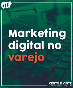 cento-e-vinte-marketing-digital-no-varejo-Thumb-blog