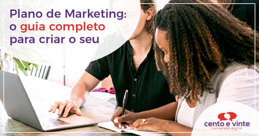 Plano de Marketing: o guia completo para criar o seu