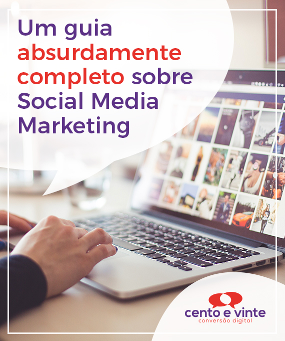 Um guia absurdamente completo sobre Social Media Marketing