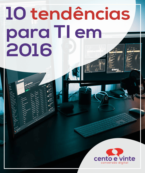 10-tendencias-para-ti-em-2016-marketing-digital-para-agencia-de-marketing-digital-cento-e-vinte-marketing-digital-para-001