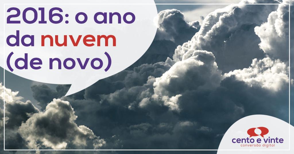 2016: o Ano da Nuvem (de novo) 1