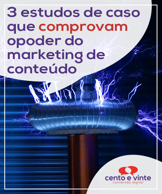 3-estudos-de-caso-que-comprovam-o-poder-do-marketing-de-conteudo-marketing-digital-para-agencia-de-marketing-digital-cento-e-vinte-marketing-digital-para-001