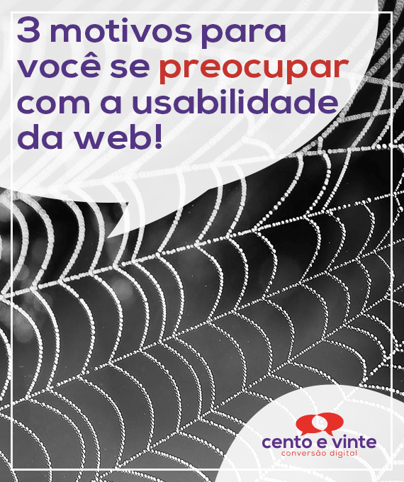 3-motivos-para-voce-se-preocupar-com-a-usabilidade-da-web-marketing-digital-para-agencia-de-marketing-digital-cento-e-vinte-marketing-digital-para-001