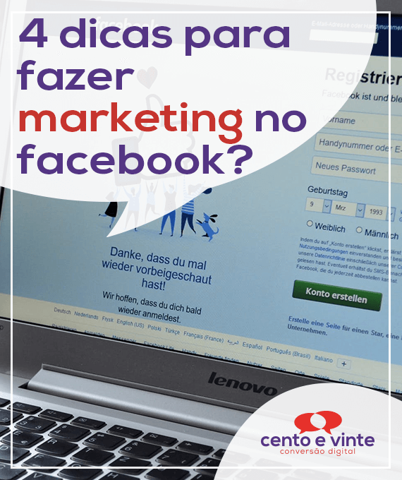 4-dicas-para-fazer-marketing-no-facebook-marketing-digital-para-agencia-de-marketing-digital-cento-e-vinte-marketing-digital-para-001
