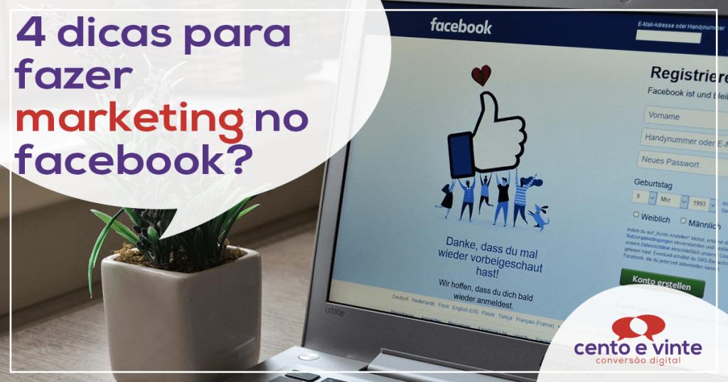 4 dicas para fazer marketing no Facebook 1