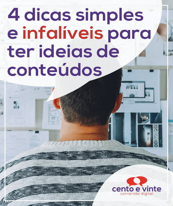 4-dicas-simples-e-infaliveis-para-ter-ideias-de-conteudo-marketing-digital-para-agencia-de-marketing-digital-cento-e-vinte-marketing-digital-para-001