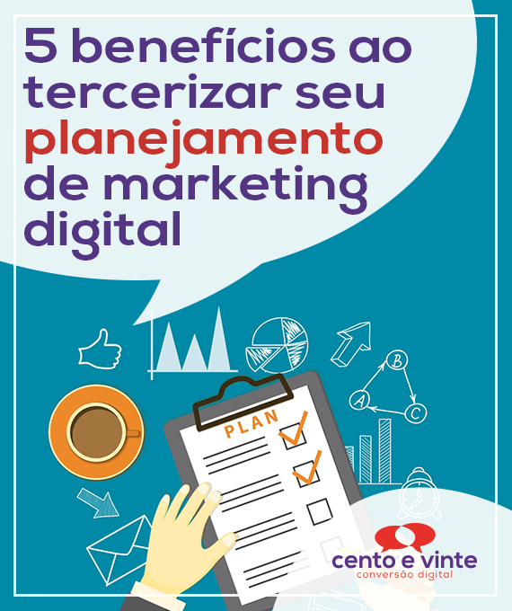 5-beneficios-ao-tercerizar-sua-estrategia-de-marketing-marketing-digital-para-agencia-de-marketing-digital-cento-e-vinte-marketing-digital-para-001