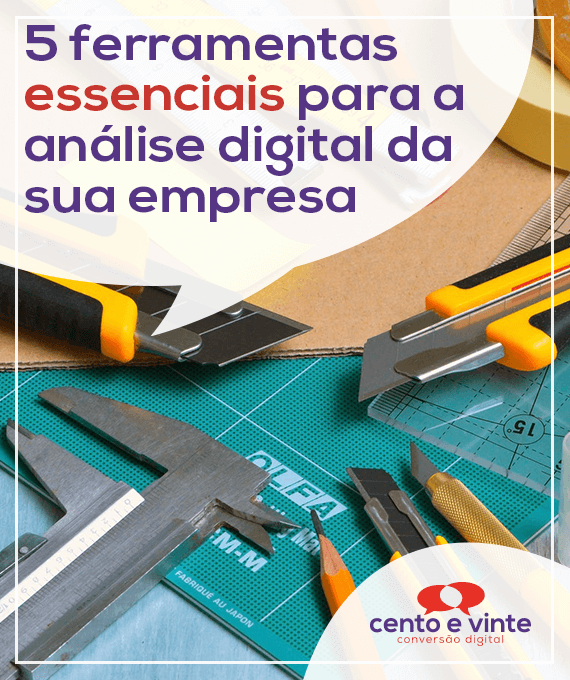 5-ferramentas-essenciais-para-a-analise-da-sua-empresa-marketing-digital-para-agencia-de-marketing-digital-cento-e-vinte-marketing-digital-para-001