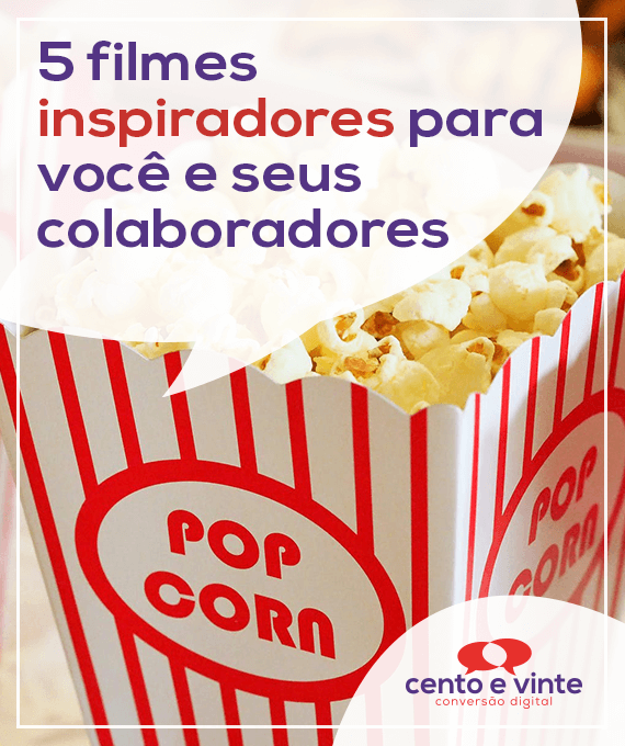 5-filmes-inspiradores-para-voce-e-seus-colaboradores-marketing-digital-para-agencia-de-marketing-digital-cento-e-vinte-marketing-digital-para-001