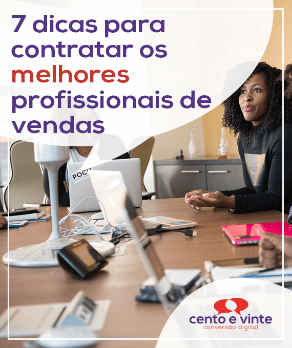7-dicas-para-contratar-os-melhores-profissionais-de-vendas-marketing-digital-para-agencia-de-marketing-digital-cento-e-vinte-marketing-digital-para-001
