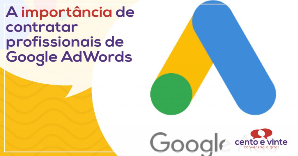 A importância de contratar profissionais de Google Adwords 1