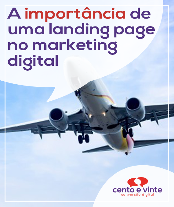 A-importancia-de-uma-landing-page-no-marketing-digital-marketing-digital-para-agencia-de-marketing-digital-cento-e-vinte-marketing-digital-para-001