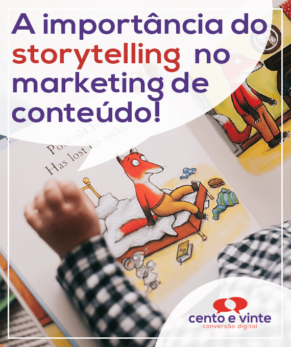 A-importancia-do-storytelling-no-marketing-de-conteudo-marketing-digital-para-agencia-de-marketing-digital-cento-e-vinte-marketing-digital-para-002