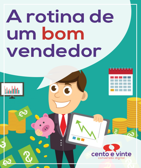 A-rotina-de-um-bom-vendedor-marketing-digital-para-agencia-de-marketing-digital-cento-e-vinte-marketing-digital-para-001