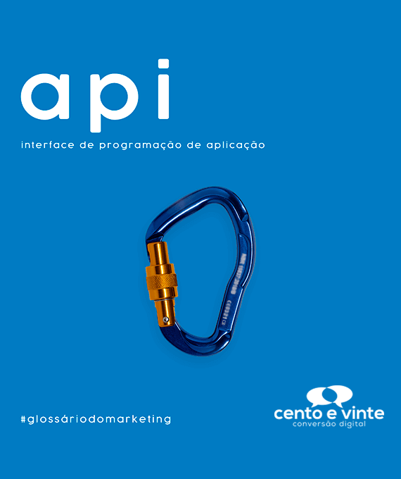API-glossário-120-marketing-digital-para-agência-de-marketing-digital-cento-e-vinte-marketing-digital-para-001