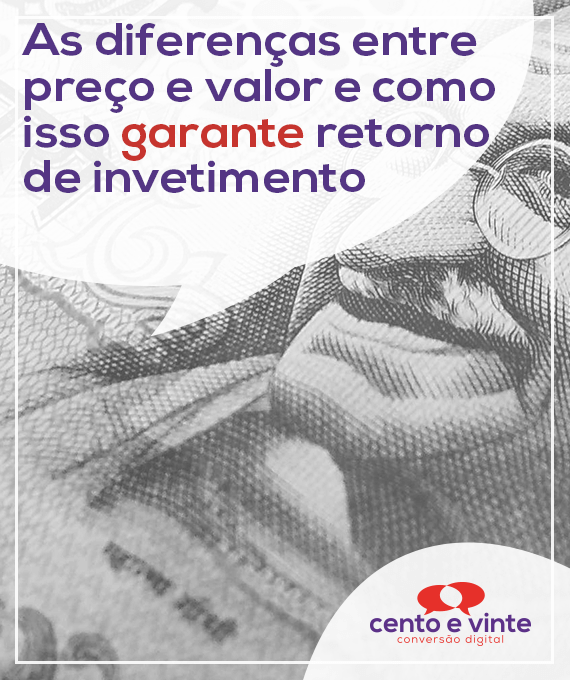 As-diferenças-entre-preço-e-valor-e-como-isso-garante-retorno-de-investimento-marketing-digital-para-agencia-de-marketing-digital-cento-e-vinte-marketing-digital-para-002