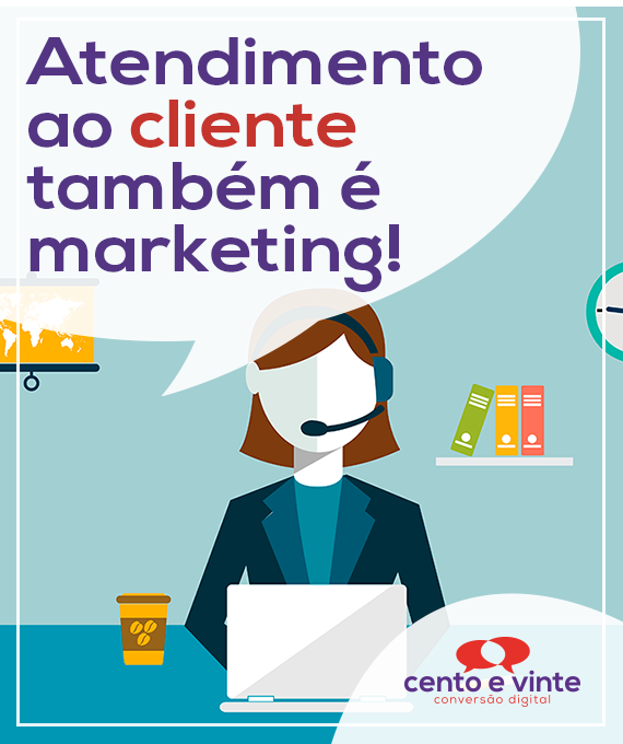 Atendimento-ao-cliente-tambem-e-marketing-digital-para-agencia-de-marketing-digital-cento-e-vinte-marketing-digital-para-001
