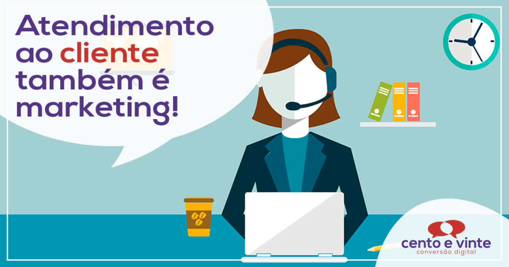 Atendimento ao cliente também é marketing! 2