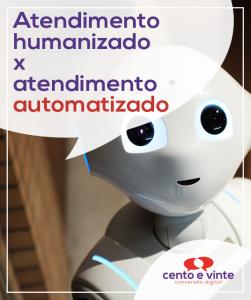 Atendimento-humanizado-x-automatizado-marketing-digital-para-agencia-de-marketing-digital-cento-e-vinte-marketing-digital-para-002