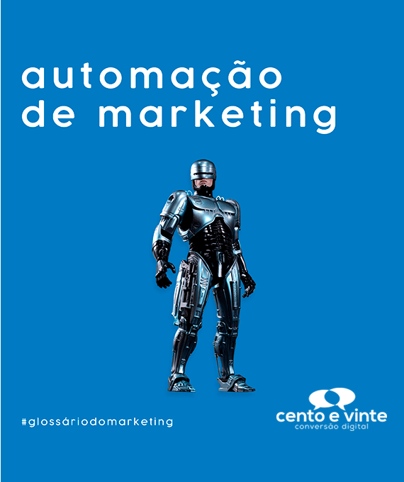 Automação-de-marketing-glossário-120-marketing-digital-para-agência-de-marketing-digital-cento-e-vinte-marketing-digital-para-001