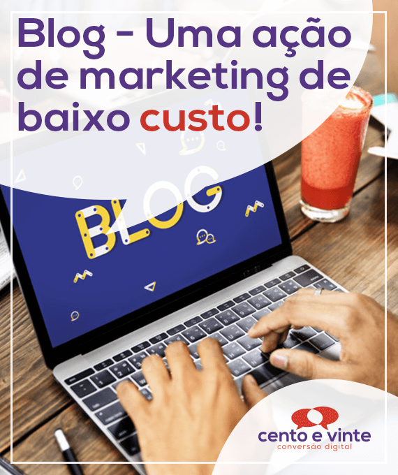 Blog-uma-açao-de-marketing-de-baixo-custo-marketing-digital-para-agencia-de-marketing-digital-cento-e-vinte-marketing-digital-para-001