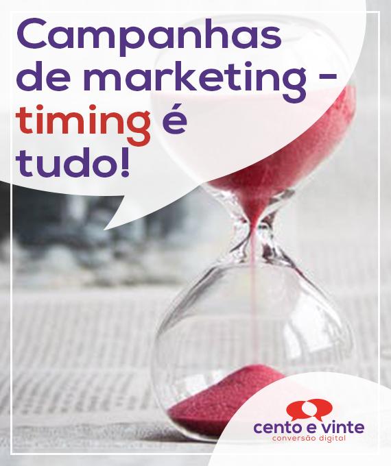 Campanhas-de-marketing-timing-e-tudo-marketing-digital-para-agencia-de-marketing-digital-cento-e-vinte-marketing-digital-para-002