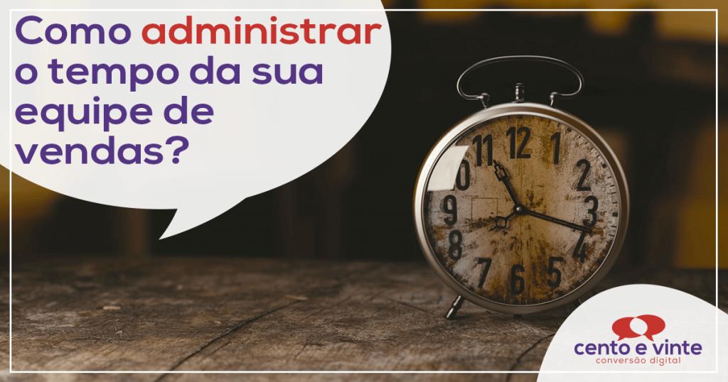 Como administrar o tempo da sua equipe de vendas? 1
