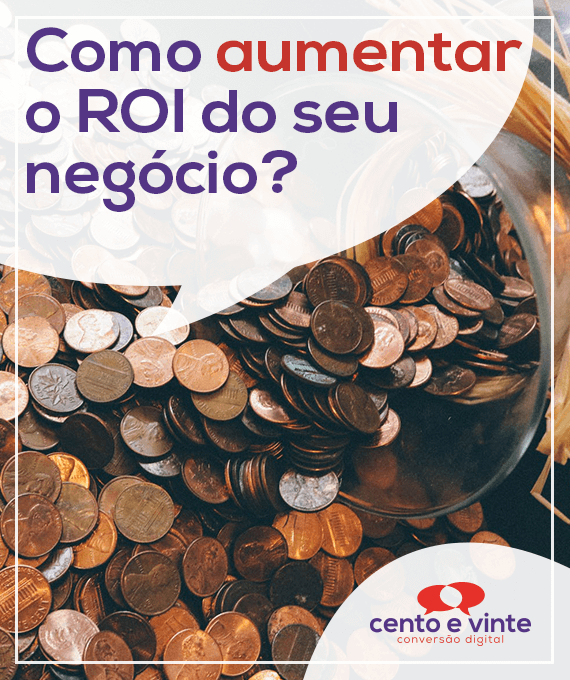 Como-aumentar-o-roi-do-seu-negocio-marketing-digital-para-agência-de-marketing-digital-cento-e-vinte-marketing-digital-para-001