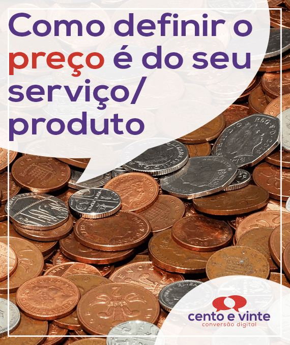 Como-definir-o-preço-do-seu-serviço-produto-marketing-digital-para-agencia-de-marketing-digital-cento-e-vinte-marketing-digital-para-001