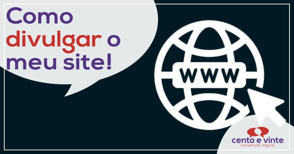 Como divulgar o meu site? – A resposta! 1