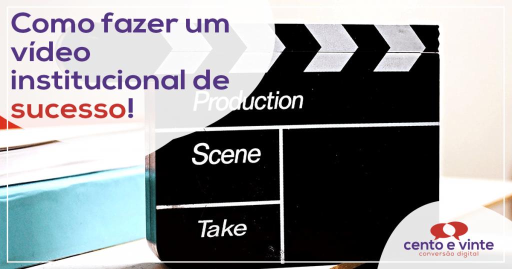 Como fazer um vídeo institucional de sucesso? 1