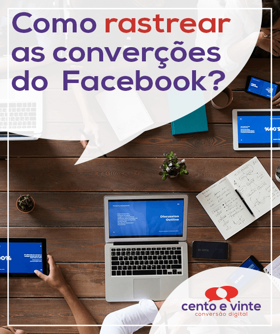 Como-rastrear-as-converções-do-facebook-marketing-digital-para-agencia-de-marketing-digital-cento-e-vinte-marketing-digital-para-001