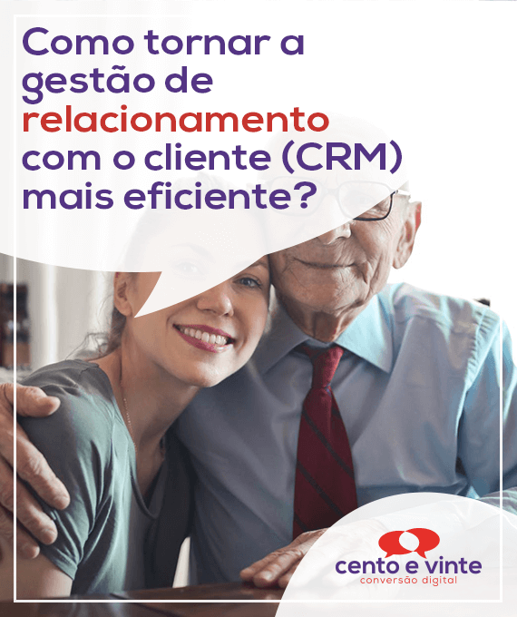 Como-tornar-a-gestao-de-relacionamento-com-o-cliente-crm-mais-eficiente-marketing-digital-para-agencia-de-marketing-digital-cento-e-vinte-marketing-digital-para-001