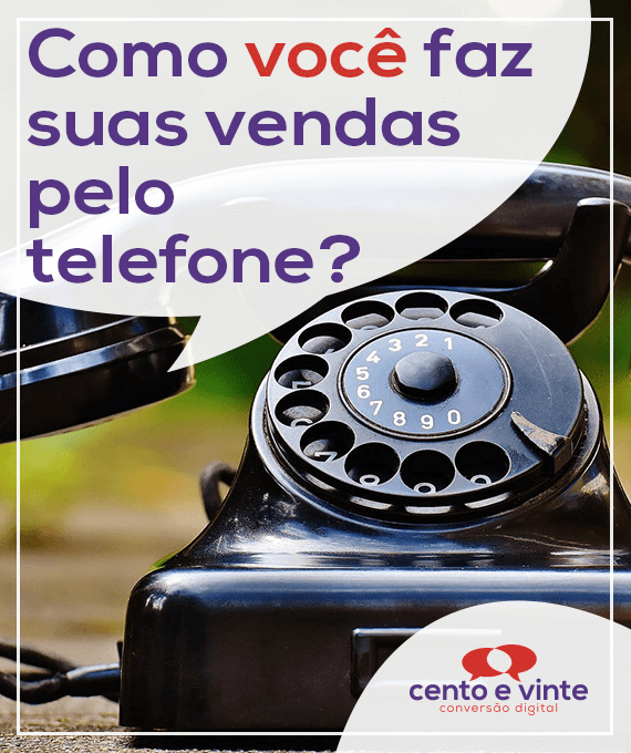Como-você-faz-suas-vendas-pelo-telefone-marketing-digital-para-agencia-de-marketing-digital-cento-e-vinte-marketing-digital-para-001