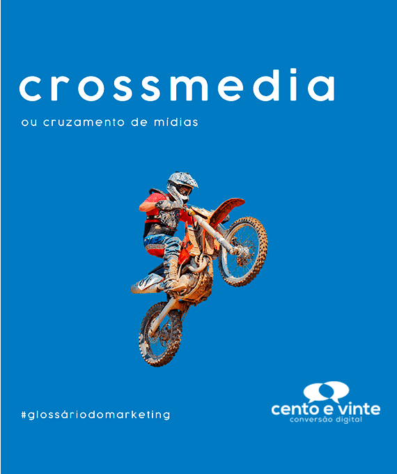 Crossmedia-glossário-120-marketing-digital-para-agencia-de-marketing-digital-cento-e-vinte-marketing-digital-para-001