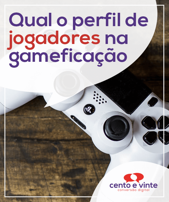 EstraPerfil-de-jogadores-na-gameficação-marketing-digital-para-agencia-de-marketing-digital-cento-e-vinte-marketing-digital-para-001