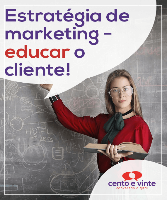 Estrategia-de-marketing-educar-o-cliente-marketing-digital-para-agencia-de-marketing-digital-cento-e-vinte-marketing-digital-para-001