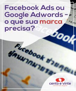 Facebook-ads-ou-google-adwors-o-que-sua-marca-precisa-marketing-digital-para-agencia-de-marketing-digital-cento-e-vinte-marketing-digital-para-001
