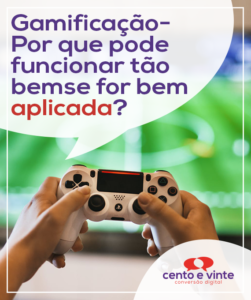 Gameficaçao-por-que-funciona-tao-bem-se-bem-aplicada-marketing-digital-para-agencia-de-marketing-digital-cento-e-vinte-marketing-digital-para-001