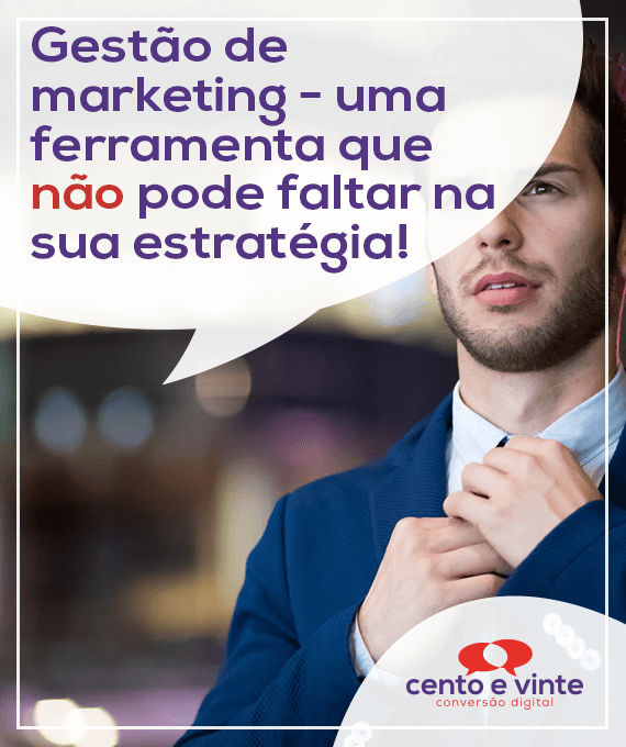 Gestão-de-marketing-uma-ferramenta-que-não-pode-faltar-na-sua-estratégia-marketing-digital-para-agencia-de-marketing-digital-cento-e-vinte-marketing-digital-para-001
