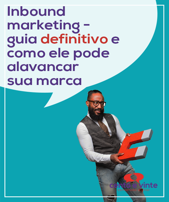 Inbound-marketing-guia-definitivo-e-como-ele-pode-alavancar-sua-marca-marketing-digital-para-agencia-de-marketing-digital-cento-e-vinte-marketing-digital-para-001