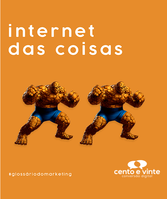 Internet-das-coisas-glossário-120-marketing-digital-para-agência-de-marketing-digital-cento-e-vinte-marketing-digital-para-001