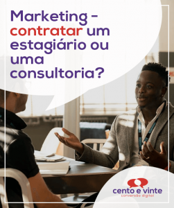 Marketing-contratar-estagiario-ou-consultoria-marketing-digital-para-agencia-de-marketing-digital-cento-e-vinte-marketing-digital-para-001