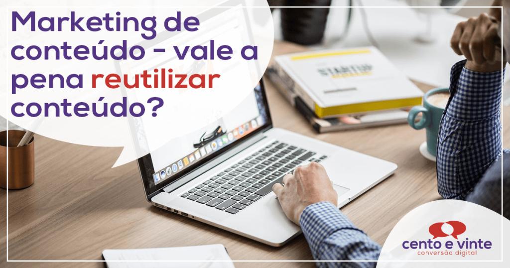 Marketing de conteúdo - Vale a pena reutilizar conteúdo? 1