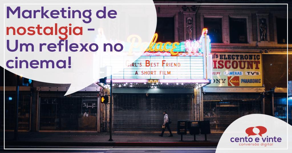 Marketing de nostalgia - Um reflexo no cinema! 1