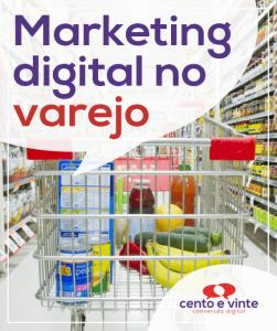 Marketing-digital-no-varejo-marketing-digital-para-agencia-de-marketing-digital-cento-e-vinte-marketing-digital-para-002