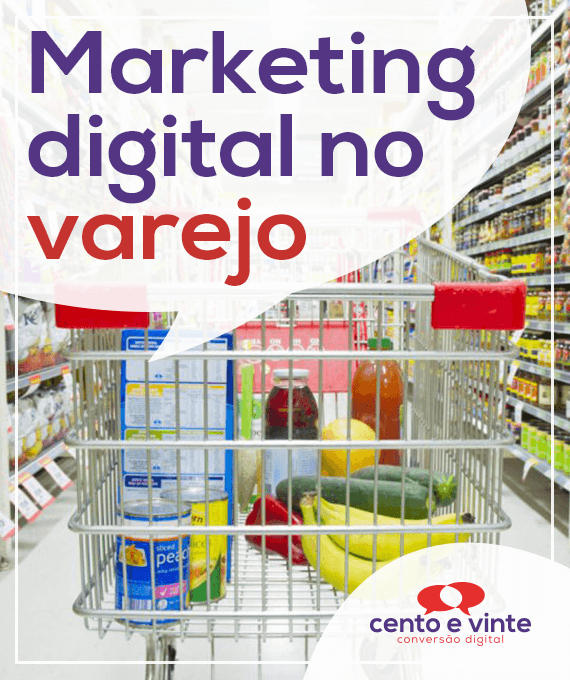 Marketing-digital-no-varejo-marketing-digital-para-agencia-de-marketing-digital-cento-e-vinte-marketing-digital-para-002