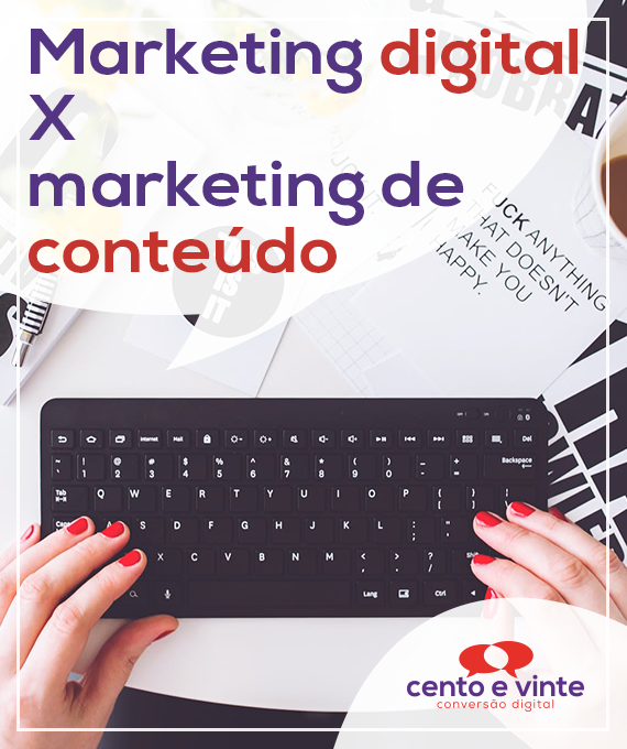 Marketing-digital-x-marketing-de-conteudo-marketing-digital-para-agencia-de-marketing-digital-cento-e-vinte-marketing-digital-para-001