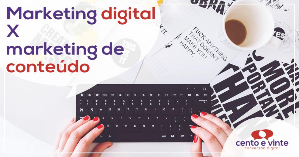 Marketing digital x Marketing de conteúdo 1